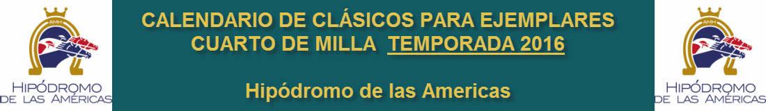 Calendario de Clásicos Hipódromo de las Americas 2016